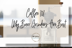 Reasons to buy a burr grinder
