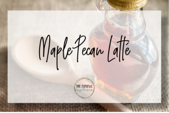 Maple Pecan Latté