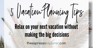 Why vacation planning will change your life. Use these 5 tips to make decisions now and relax later.
