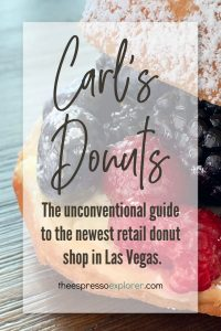 Carl's Donuts in Las Vegas, NV is now open! Here's your unconventional guide to donuts at Carl's!