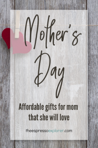 What to buy mom for Mother's Day - grab affordable gifts that she will love