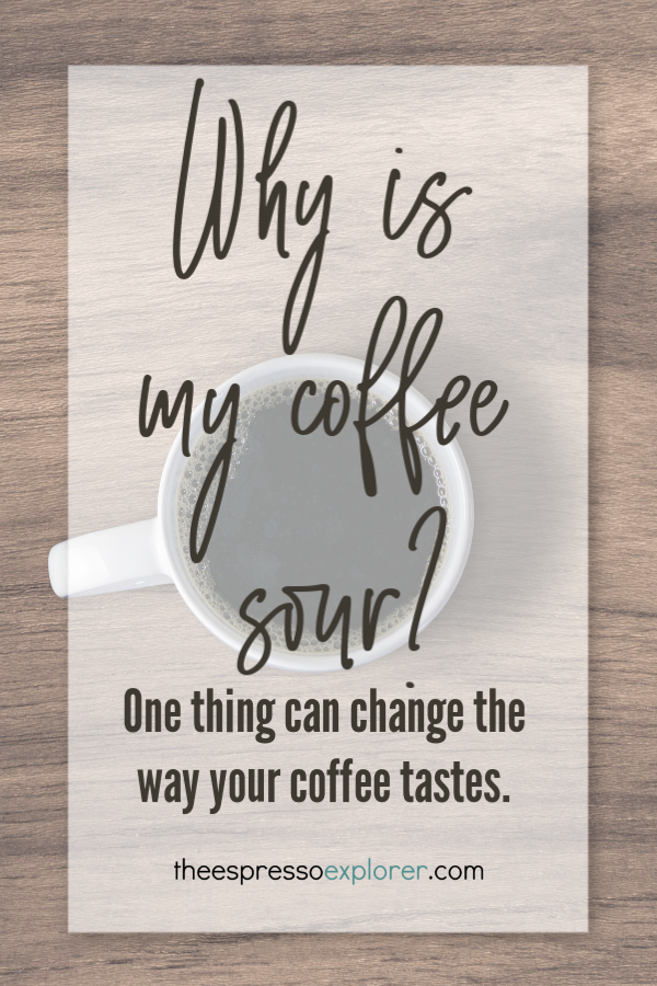 Why Is My Coffee Sour The Espresso Explorer
