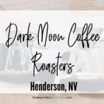 Dark Moon Coffee Roasters, Henderson, NV