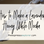 How to make a lavender honey white mocha
