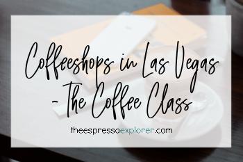 Coffeeshops in Las Vegas - The Coffee Class
